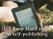 101 Easy (hard) steps to self publishing