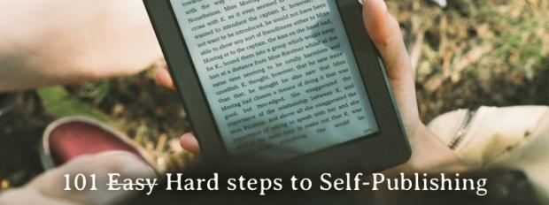 101 Easy (Hard) steps to Self Publishing