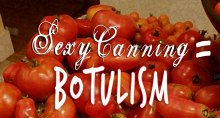 Tomatoes and the text Sexy Canning Equals Botulism