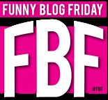 FBF Funny Blog Friday