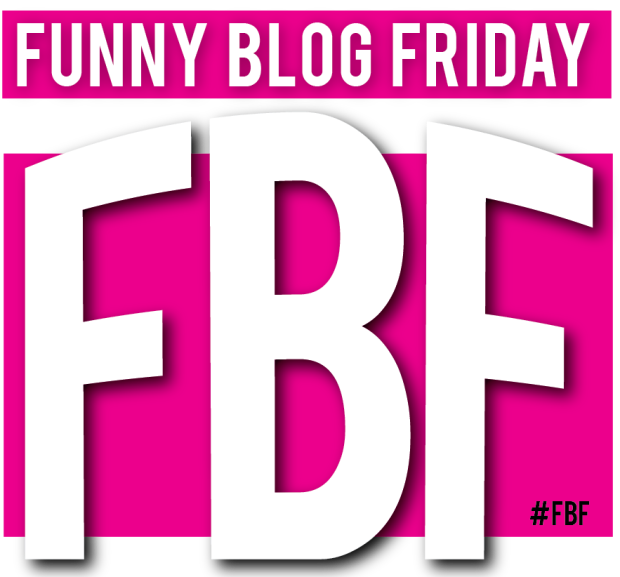 FBF Funny Blog Friday