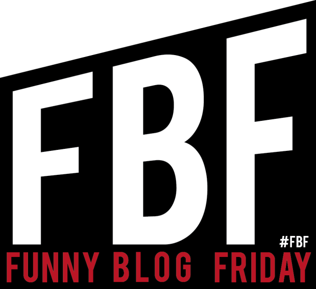 Funny Blog Friday #FBF