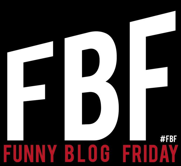 Funny Blog Friday #FBF
