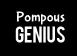 Pompous Genius