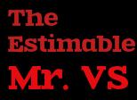 The Estimable Mr. VS
