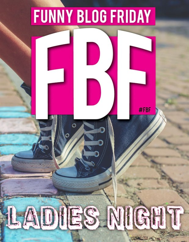 FBF Funny Blog Friday Ladies Night Kaboom Pics