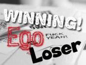 Ego Winning Loser