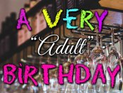 A Very Adult Birthday ~ aging sucks, I'm getting old