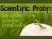Sarcasm promotes creativity