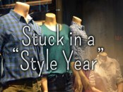 Stuck in a Style Year