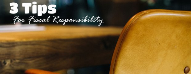 3 Tips for Fiscal Responsibility_photo of leather chair and desk