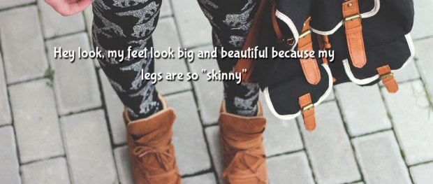 """Hey look, my feet look so big and beautiful, because my legs are so """"skinny"""". Girl wearing leggings and boots"""
